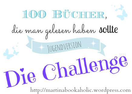 http://martinabookaholic.wordpress.com/2013/06/25/challenge-100-bucher-die-man-gelesen-haben-sollte/